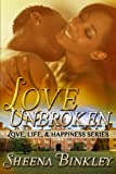 Free Kindle Book : Love Unbroken (Love, Life, & Happiness)