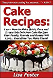 Free Kindle Book : Cake Recipes: Quick, Easy & Irresistibly Delicious Cake Recipes Your Family, Friends & Guests Will Love (Best Selling Cake Cookbook Ideas)