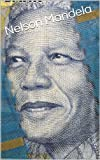 Free Kindle Book : Nelson Mandela: Inspirational Figure in History