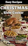 Free Kindle Book : Christmas Slow Cooker Recipes: The Simple Guide to Holiday Slow Cooker Main and Side Dishes (Easy Recipes)