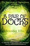 Free Kindle Book : A Pair of Docks (Derivatives of Displacement Book 1)