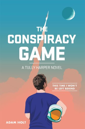 Free Kindle Book : The Conspiracy Game: A Tully Harper Novel (The Tully Harper Series Book 1)