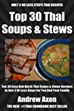 Free Kindle Book : Top 30 Most Popular And Delicious Thai Soups And Stews Recipes For You And Your Family In Only 3 Or Less Steps