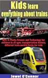 Free Kindle Book : Kids learn everything about trains