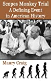 Free Kindle Book : Scopes Monkey Trial: A Defining Event in American History