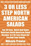 Free Kindle Book : Top 30 Most Popular And Delicious North American SALAD Recipes For You And Your Family In Only 3 Or Less Steps