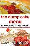 Free Kindle Book : The Dump Cake Menu: 30 Delicious Dump Cake Recipes Anyone Can Make