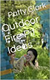 Free Kindle Book : Outdoor Fire Pit Ideas
