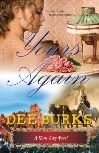 Yours Again (River City Series) by Dee Burks