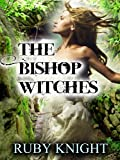 Free Kindle Book : The Bishop Witches (Bound by the Craft)