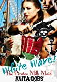 Book White Waves the Pirates Milk Maid