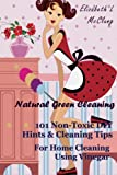 Free Kindle Book : Natural Green Cleaning:  101 Non-Toxic DIY Hints & Cleaning Tips For Home Cleaning Using Vinegar