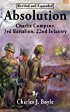 Free Kindle Book : Absolution, Charlie Company, 3rd Battalion, 22nd Infantry
