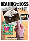 Free Kindle Book : Dealing with the Loss of a Pet and Learning to Love a New One - A True Story of Lessons Learned and How Any Pet Owner Can Feel Joy Again