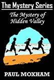 Free Kindle Book : The Mystery of Hidden Valley (The Mystery Series, Book 3)