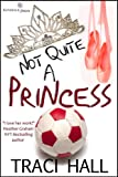 Free Kindle Book : Not Quite a Princess