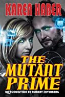 Book Cover: The Mutant Prime by Karen Haber