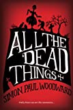 Free Kindle Book : All The Dead Things