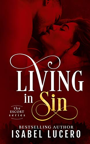Living in Sin (The Escort Series) by Isabel Lucero