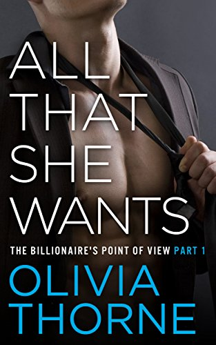 All That She Wants (Part 1 Connor's Point of View) by Olivia Thorne