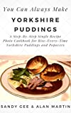 Free Kindle Book : Yorkshire Puddings: A Step-By-Step Single Recipe Photo Cookbook for Rise-Every-Time Yorkshire Puddings and Popovers (You Can Always Make Comfort Food)