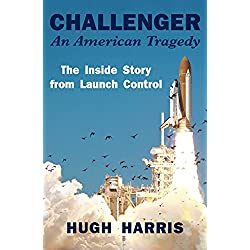 Challenger: An American Tragedy: The Inside Story from Launch Control