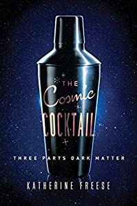 GIVEAWAY REMINDER: Win a Copy of THE COSMIC COCKTAIL by Katherine Freese