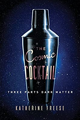 GIVEAWAY (US/Canada): Win a Copy of THE COSMIC COCKTAIL by Katherine Freese!