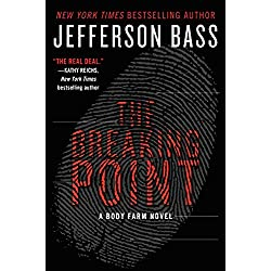 The Breaking Point: A Body Farm Novel
