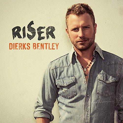 riser dierks bentley. Cars Review. Best American Auto & Cars Review