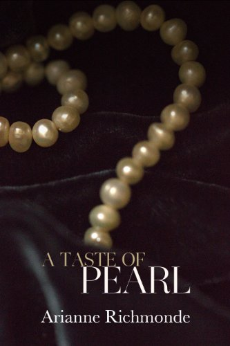 A Taste of Pearl (The Pearl Series) by Arianne Richmonde