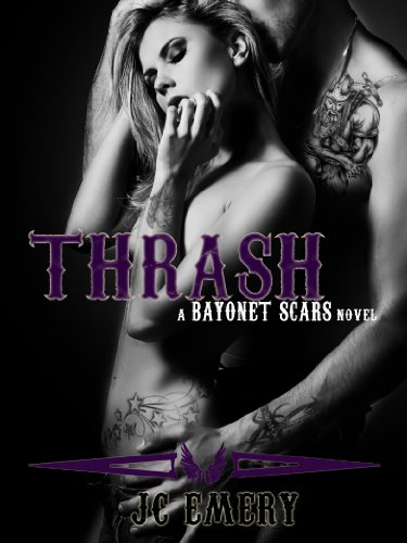 Thrash (Bayonet Scars) by JC Emery
