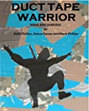 Free Kindle Book : DUCT TAPE WARRIOR NINJA AND SAMURAI