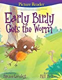 Free Kindle Book : Early Birdy Gets the Worm: A PictureReading Book for Young Children