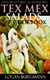 Free Kindle Book : Only 3 Steps Top 30 Unforgettable, Popular, Healthy And Newest Tex-Mex Salad Recipes You Must Eat And Enjoy in New Year