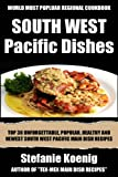 Free Kindle Book : Top 30 Popular, Healthy And Newest South-West Pacific Main Dish Recipes You Must Eat And Enjoy in New Year