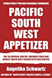 Free Kindle Book : Top 30 Delicious, Most-Recommended, Popular, Healthy And Easy to Understand South-West Pacific Appetizer Recipes