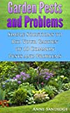 Free Kindle Book : Garden Pests And Problems: Simple Solutions to Rid Your Garden of 10 Common Pests and Problems (The Constant Gardener)