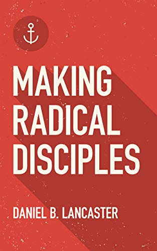 Making Radical Disciples
