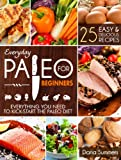 Free Kindle Book : Everyday Paleo For Beginners: Everything You Need to Kick-Start the Paleo Diet