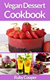 Free Kindle Book : Vegan Cookbook: Vegan Desserts (Vegan Baking ) (Vegan Dessert Recipes) (vegan diet guide) (vegan cookbooks)