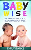 Free Kindle Book : Baby Wise - The Parent