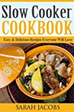 Free Kindle Book : Slow Cooker Cookbook - Easy & Delicious Recipes Everyone Will Love