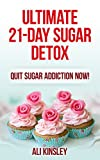 Free Kindle Book : The Ultimate 21-Day Sugar Detox Plan: Simple Guide To Kicking Your Addiction To The Curb! (INCLUDED: 21-Day Meal Plan)