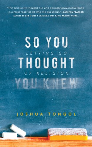 So You Thought You Knew: Letting Go of Religion