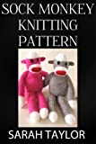 Free Kindle Book : Sock Monkey Knitting Pattern