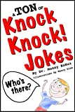 Free Kindle Book : A TON of Knock Knock Jokes: Funny Jokes for Kids: Knock Knock Jokes