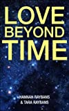 "Free Kindle Book : Nonfiction: ""Love Beyond Time"" A love inspired historical guide for Inspiration, peace love and healing code"
