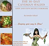 Free Kindle Book : The 30-day Caveman (Paleo) Soup and Stew Recipe Cookbook