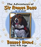 Free Kindle Book : The Adventures of Sir Romeo Beau: Basset Hound Service Work Doggie